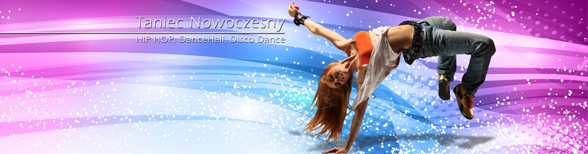 TANIEC NOWOCZESNY -  HIP HOP - DANCEHALL Prowadzimy Zapisy